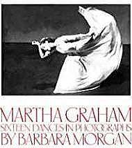 Martha Graham: Sixteen Dances in PhotographsMorgan, Barbara - Product Image