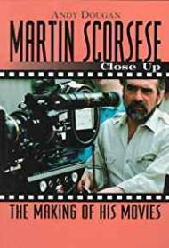 Martin Scorsese: Close Up: The Making of His MoviesDougan, Andy - Product Image