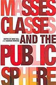 Masses, Classes and the Public SphereHill, Mike (Editor)  - Product Image