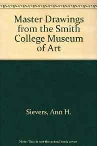 Master Drawings from the Smith College Museum of ArtSievers, Ann H.; Muehlig, Linda; Rich, Nancy - Product Image