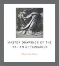 Master Drawings of the Italian RenaissanceCleave, Claire Van - Product Image