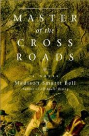 Master of the CrossroadsBell, Madison Smartt - Product Image