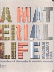 Material Life: Adventures and Discoveries in Materials ResearchHolzman, Malcolm - Product Image