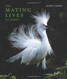 Mating Lives of Birds, TheParry, James - Product Image