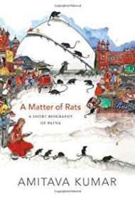 Matter of Rats, A: A Short Biography of Patna Kumar , Amitava  - Product Image