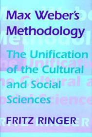 Max Weber's Methodology: The UnifIcation of the Cultural and Social SciencesRinger, Fritz - Product Image