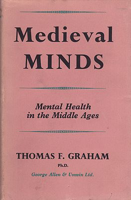 Medieval Minds: Mental Health in the Middle AgesGraham, Thomas F. - Product Image