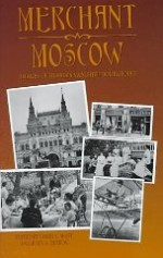 Merchant Moscow - Images Of Russia's Vanished Bourgeoisieby: West, James L. (Editor) - Product Image