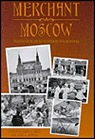 Merchant Moscow - Images Of Russia's Vanished BourgeoisieWest, James L. (Editor) - Product Image