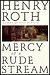 Mercy of a Rude StreamRoth, Henry - Product Image