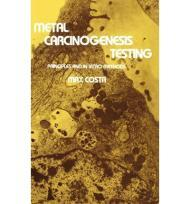 Metal Carcinogenesis Testing: Principles and in Vitro Methods (Biological Methods)Costa, Max - Product Image