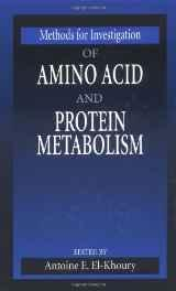 Methods for Investigation of Amino Acid and Protein MetabolismEl-Khoury, Antoine E.  - Product Image
