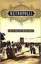 Metropolis: A NovelGaffney, Elizabeth - Product Image