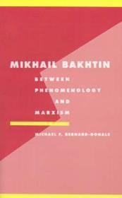 Mikhail Bakhtin: Between Phenomenology and MarxismBernard-Donals, Michael F. - Product Image