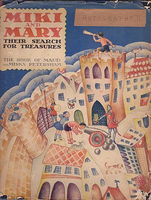 Miki and Mary: Their Search for Treasures (SIGNED COPY)Petersham, Maud and Miska, Illust. by: Maud and Miska  Petersham - Product Image