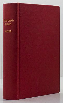 Military and Civil History of the County of Essex, New York; and a General Survey of its Physical Geography, Its Mines and Minerals, and Industrial Pursuits, Embracing An Account of the Northern Wilderness; and also the Military Annals of t - Product Image