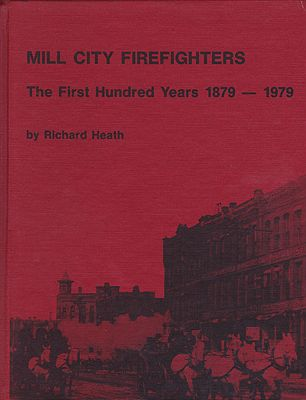 Mill City Firefighters: the First Hundred Years 1879-1979Heath, Richard - Product Image