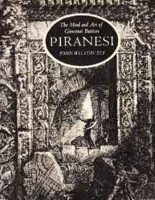 Mind and Art of Giovanni Battista, The: Piranesi Wilton-Ely, John - Product Image