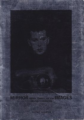 Mirror Images: Women, Surrealism, and Self-RepresentationChadwick (Editor), Whitney - Product Image