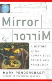 Mirror Mirror: a history of the human love affair with reflectionPendergrast, Mark - Product Image