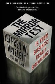 Mirror Test, The: Is Your Business Really BreathingHayzlett, Jeffrey W. & Jim Eber - Product Image