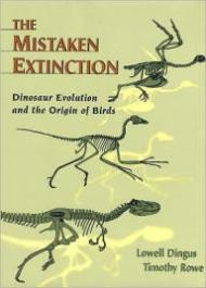 Mistaken Extinction: Dinosaur Evolution and the Origin of BirdsDingus, Lowell - Product Image