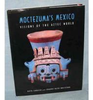 Moctezuma's Mexico: Visions of the Aztec WorldMoctezuma, Eduardo Matos - Product Image