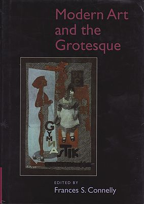 Modern Art and the Grotesque Connelly (Editor), Frances S.  - Product Image