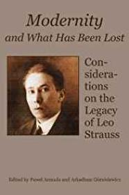 Modernity and What Has Been Lost: Considerations on the Legacy of Leo StraussArmada, Pawel (Editor) - Product Image