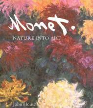 Monet: Nature into ArtHouse, John - Product Image
