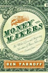Moneymakers: The Wicked Lives and Surprising Adventures of Three Notorious CounterfeitersTarnoff, Ben - Product Image