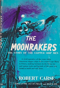 Moonrakers, The: The Story of the Clipper Ship MenCarse, Robert - Product Image