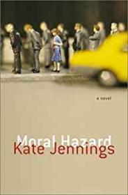 Moral Hazard: A NovelJennings, Kate - Product Image