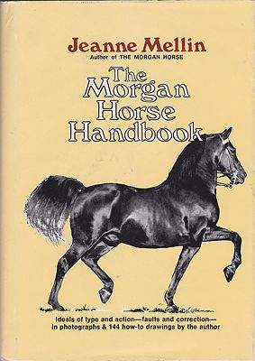 Morgan Horse Handbook, The (SIGNED COPY)Mellin, Jeanne - Product Image