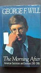 Morning After, The - American Successes and Excesses 1981-1986Will, Geroge F. - Product Image