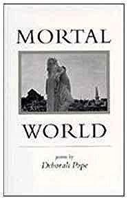 Mortal World: PoemsPope, Deborah - Product Image