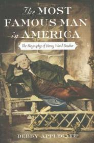 Most Famous Man in America, The : The Biography of Henry Ward BeecherApplegate, Debby - Product Image
