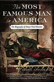 Most Famous Man in America, The - The Biography of Henry Ward BeecherApplegate, Debby - Product Image