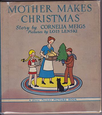 Mother Makes Christmas - A Story Parade Picture BookMeigs, Cornelia/Lois Lenski, Illust. by: Lois  Lenski - Product Image