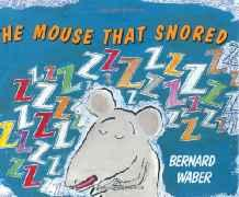 Mouse That Snored, TheWaber, Bernard, Illust. by: Bernard Waber - Product Image