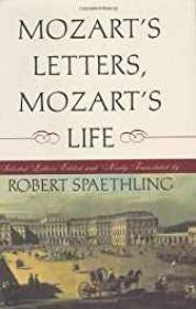 Mozart's Lettes, Mozart's Life: Selected Letters, Edited and Newly TranslatedSpaethling, Robert - Product Image