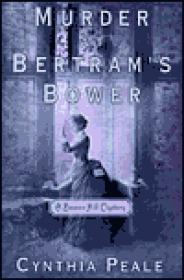 Murder at Bertram's Bower: A Beacon Hill MysteryPeale, Cynthia - Product Image