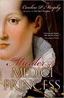 Murder of a Medici PrincessMurphy, Caroline P. - Product Image