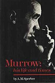 Murrow: His Life and TimesSperber, A. M. - Product Image