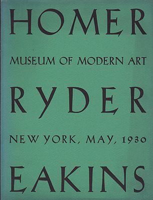Museum of Modern Art, The: Sixth Loan Exhibition New York May 1930: Winslow Homer Albert P. Ryder Thomas EakinsMuseum of Modern Art, Illust. by: Winslow and Albert P. Ryder, Thomas Eakins  Homer - Product Image