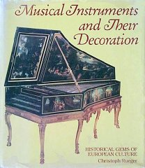 Musical Instruments and Their Decoration: Historical Gems of European CultureRueger, Christoph - Product Image