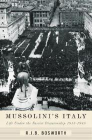 Mussolini's Italy: Life Under the Fascist Dictatorship, 1915-1945Bosworth, R. J. B. - Product Image