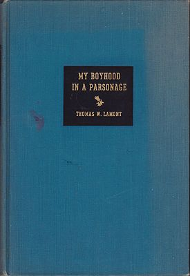 My Boyhood in a Parsonage: Some Brief Sketches of American Life Toward the Close of the Last CenturyLamont, Thomas W. - Product Image