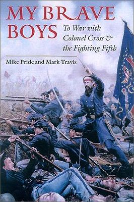 My Brave Boys: To War with Colonel Cross & the Fighting Fifth (Inscribed by author)Pride, Mike, Mark Travis - Product Image