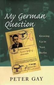 My German Question - Growing Up in Nazi BerlinGay, Peter - Product Image
